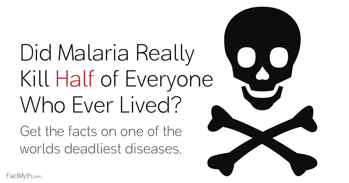 Did Malaria Killed Half the People Who Have Ever Lived?