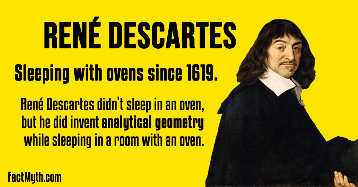 Did René Descartes Sleep in an Oven?