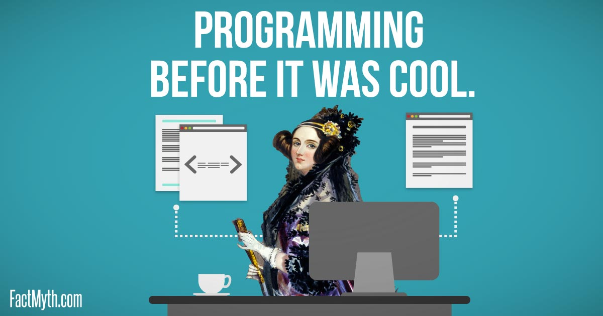 Ada Lovelace Wrote the First Computer Program