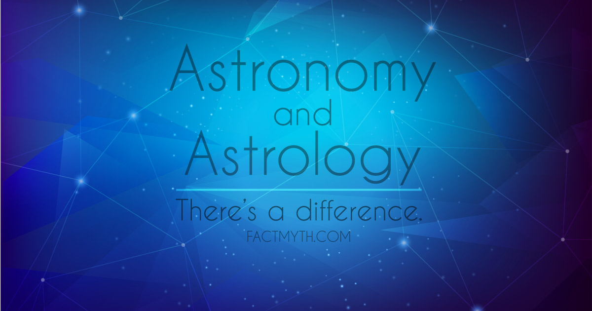 Are Astrology and Astronomy the Same?