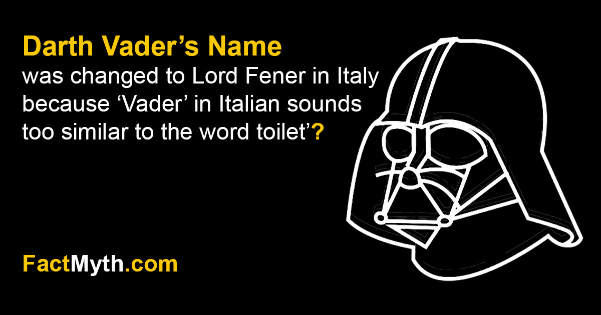 Was Darth Vader's Name Changed in Italy Because Vader Sounds Like Toilet Bowel in Italian?