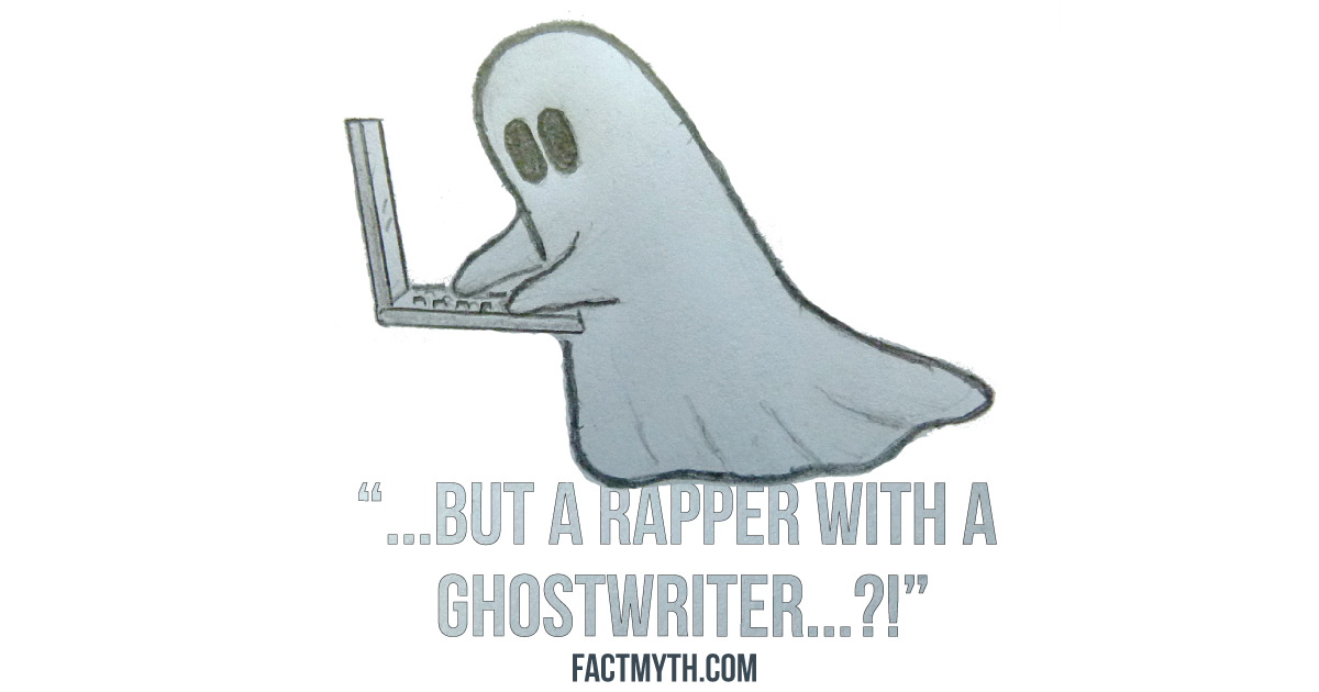 Some Rappers Use Ghostwriters