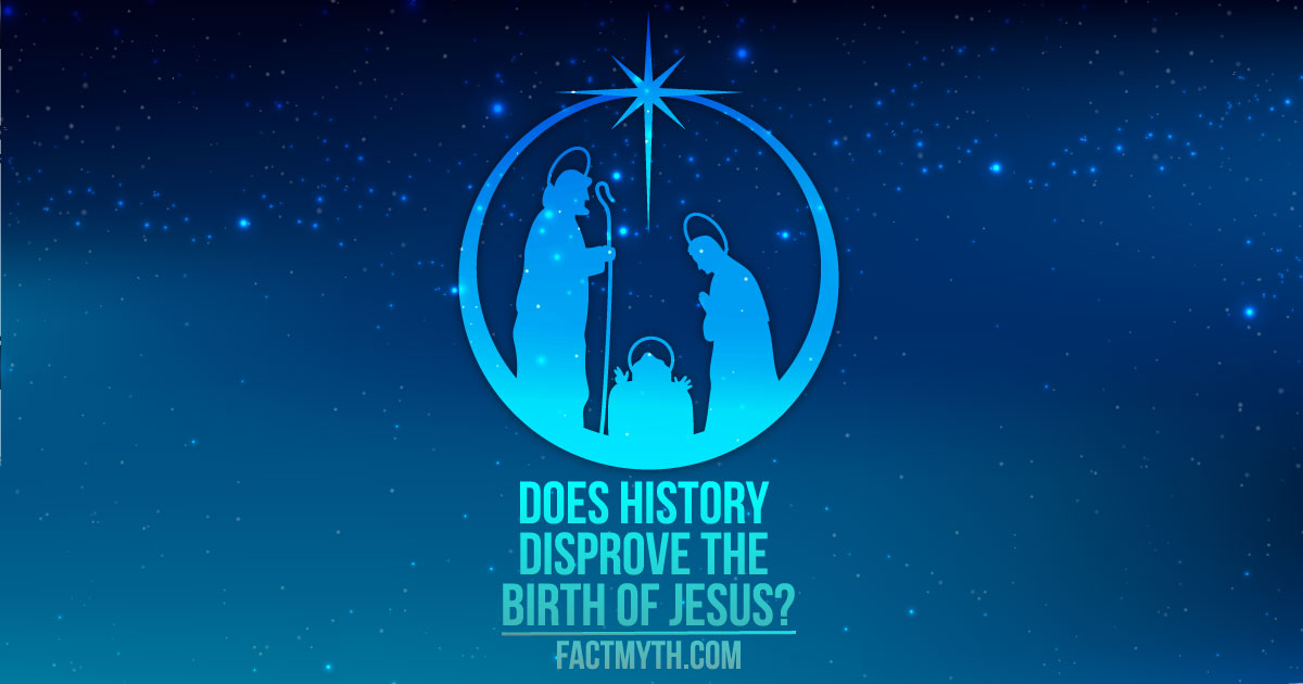 history disproves the birth of jesus story fact or myth