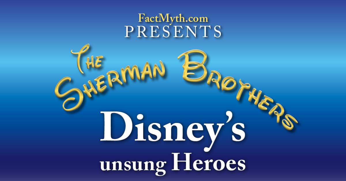 The Sherman Brothers Wrote More Film Scores Than Any Songwriting Team