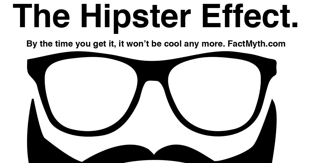 What is the Hipster effect?