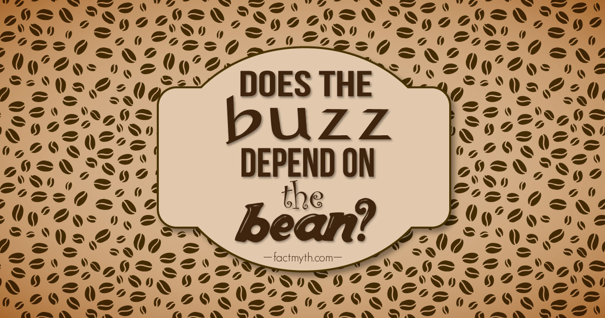 Different Coffee Beans Give Different Buzzes