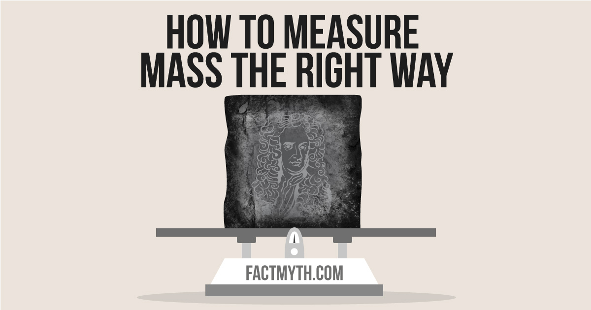 There are Different Ways to Measure Mass