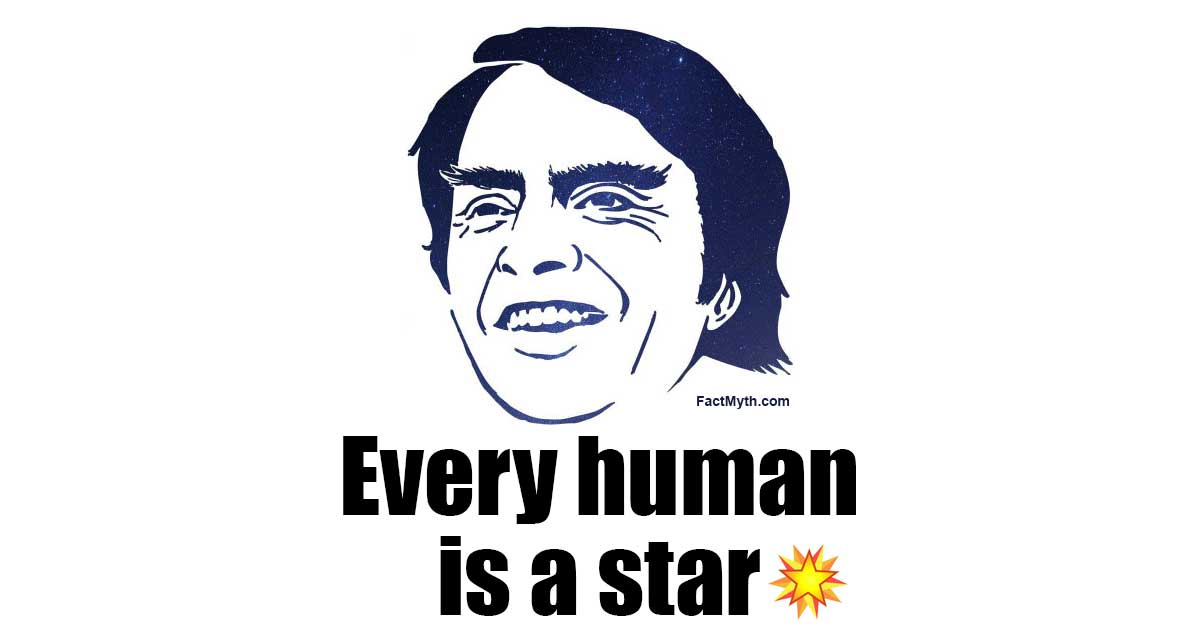 We are made of star stuff.