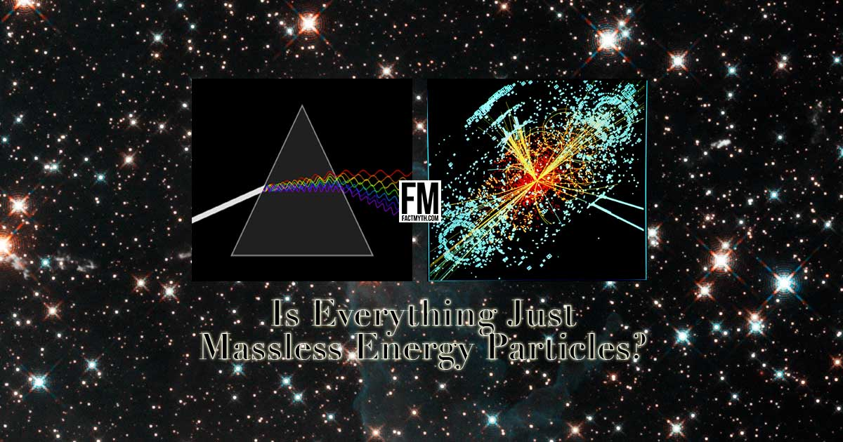 Is everything just massless energy particles?