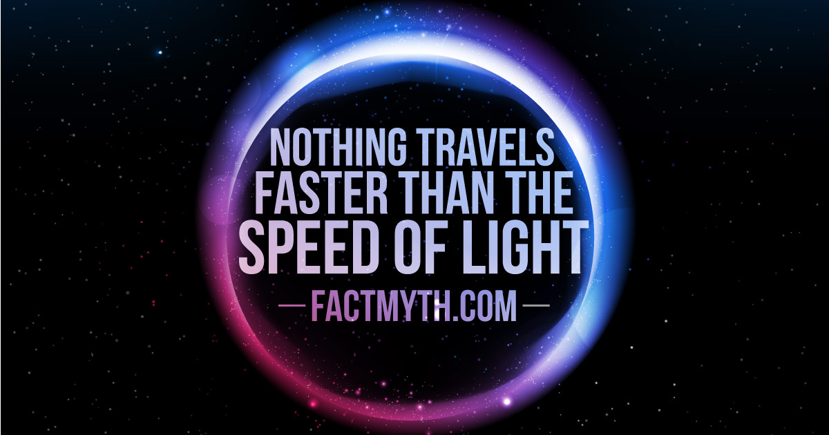 Nothing Can Travel Faster Than The Speed Of Light