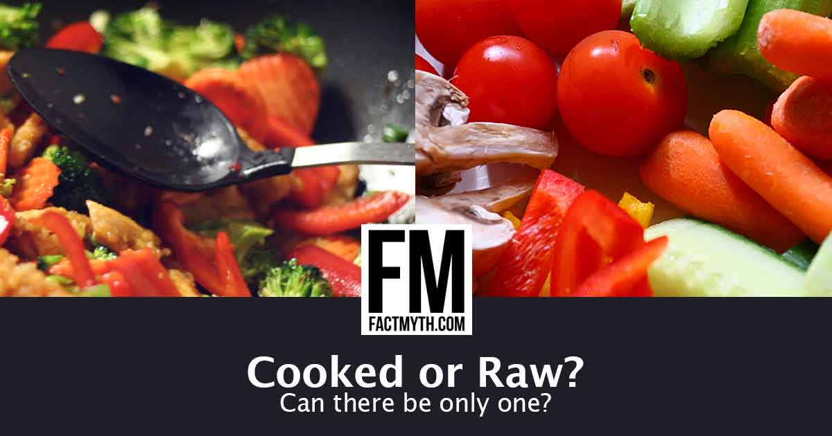 What is better cooked or raw vegetables