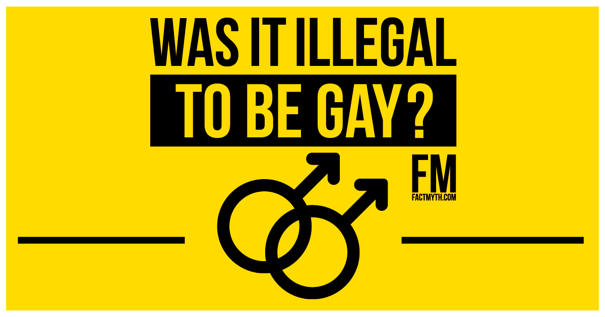 Being Gay used to Be Illegal