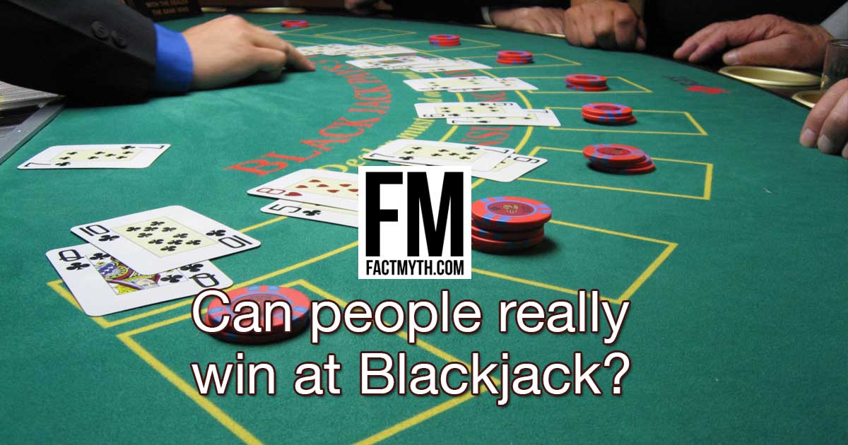 Can People Really Win at Blackjack