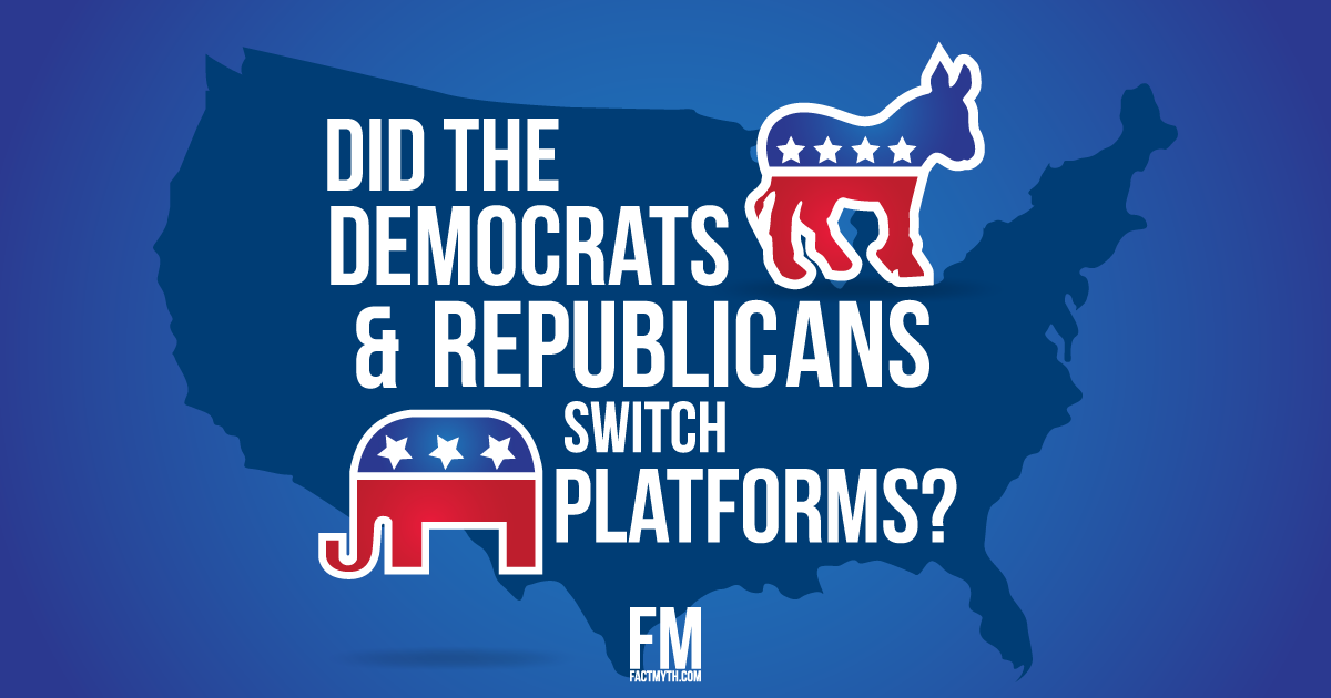Democrats And Republicans Switched Platforms Fact Or Myth
