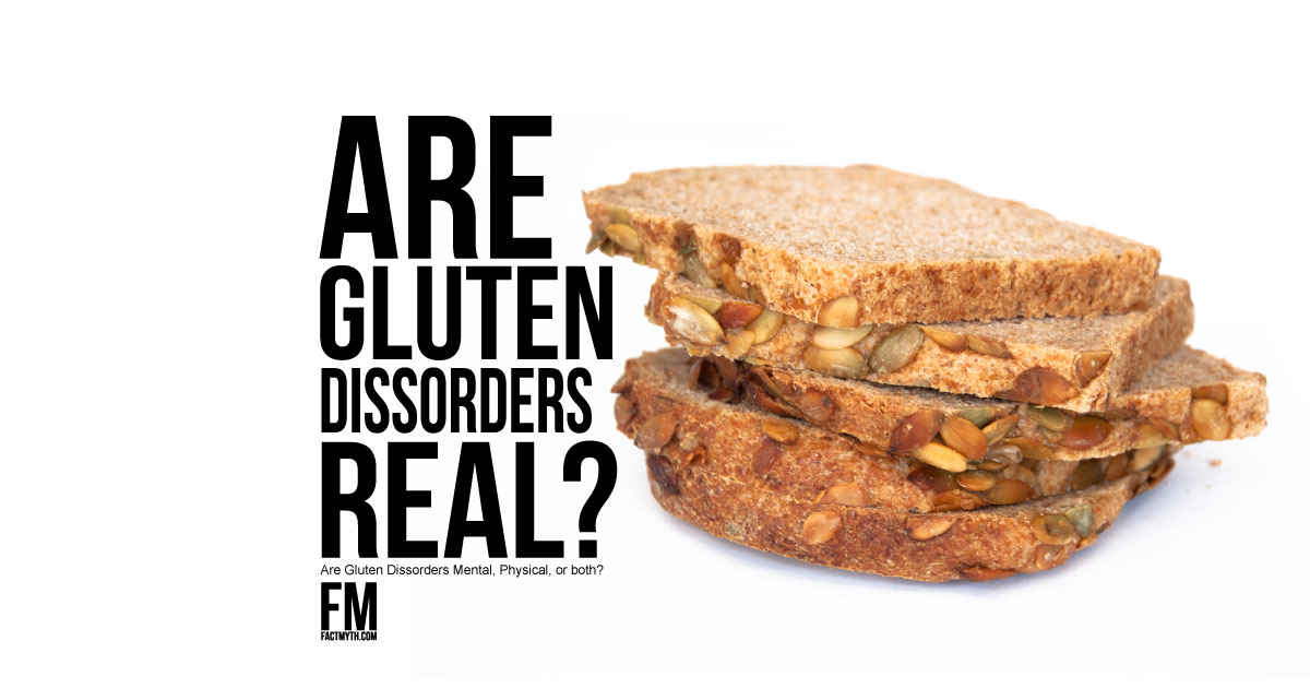 Gluten disorders are real.