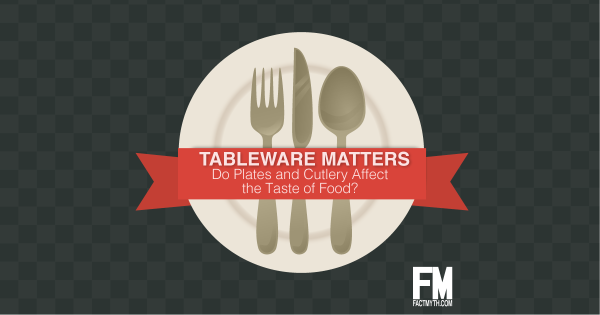 Tableware afftects the taste of food