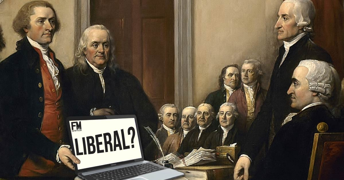 America's Founding Fathers Were Liberals