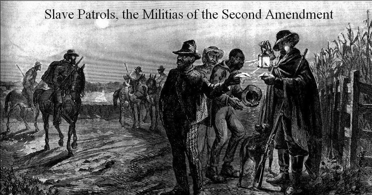 Slave Patrols and the Militias of the Second Amendment