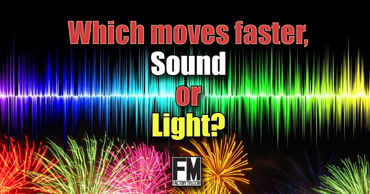 Which moves faster light or sound?