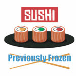 Sushi Frozen Before Eating